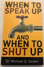 Michael Sedler When To Speak Up And When To Shut Up Christian Religious Book