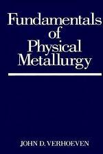 Fundamentals of Physical Metallurgy Paperback John D. Verhoeven
