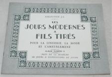LES JOURS MODERNES A FILS TIRÉS  ALBUM N° 2 POUR LINGERIE, MODE  COLL. J.S