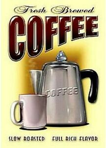 Coffee Fresh Brewed Metal Sign  420mm x 310mm  (sf)