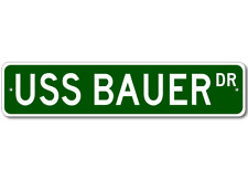 USS BAUER DE 1025 Ship Navy Sailor Metal Street Sign - Aluminum