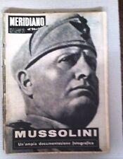 IL MERIDIANO D'ITALIA - MUSSOLINI CON AMPIA DOCUMENTAZIONE FOTOGRAFICA-