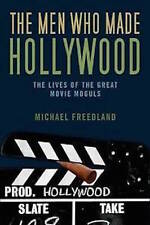 MICHAEL FREEDMAN ___ THE MEN WHO MADE HOLLYWOOD ___ BRAND NEW