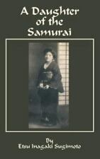 A Daughter of the Samurai by Etsu I. Sugimoto (2001, Paperback)