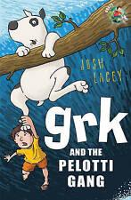 Grk and the Pelotti Gang (A Grk Book), Lacey, Josh, New Book