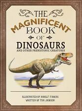 THE MAGNIFICENT BOOK OF DINOSAURS AND OTHER PREHISTORIC CREATURES - JACKSON, TOM