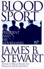 Blood Sport: The President and His Adversaries Stewart, James B. Hardcover