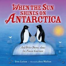 When the Sun Shines on Antarctica : And Other Poems about the Frozen...  (ExLib)
