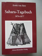Sahara-Tagebuch 1876-1877 Erwin von Bary Sahara 1977 Wüste