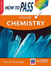 how to pass chemistry how to pass higher chemistry colour edition how to pass higher level