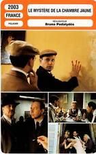 FICHE CINEMA : LE MYSTERE DE LA CHAMBRE JAUNE - Podalydès,Brouté,Azéma,Rich 2003