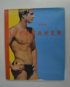 The Life Saver - Images of Summer by Robert Longhurst Hardcover 2000