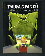 T'aurais Pas Du  ...Aller Au Supermarche The Adventures of Arthur 1999 Hardcover