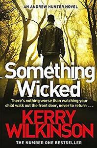 Something Wicked Paperback Kerry Wilkinson