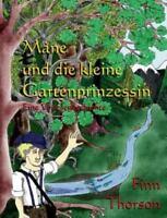 Mâne und die kleine Gartenprinzessin, Like New Used, Free shipping in the US
