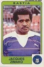 N°042 JACQUES ZIMAKO SEC.BASTIA VIGNETTE PANINI FOOTBALL 86 STICKER 1986