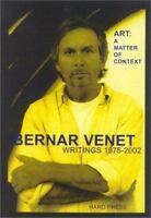 Art : A Matter of Context by Venet, Bernar