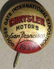 1939 Chrysler Advertising Pinback Button Sanfrancisco Golden Gate Expo G654