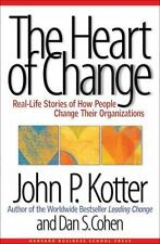 The Heart of Change : Real-Life Stories of How People Change Their Organization…