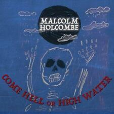 Malcolm Holcombe - Come Hell Or High Water (NEW CD)