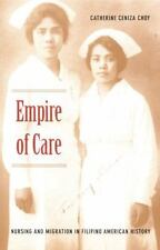Empire of Care: Nursing and Migration in Filipino American History American Enc