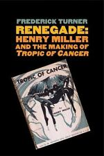 "Renegade: Henry Miller and the Making of ""Tropic of Cancer"" (Icons of-ExLibrary"