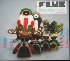 Flux Designer Toys. Shawn Wright. Gingko Press. 2009. Arch 5