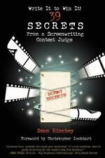Write It to Win It! : 39 Secrets from a Screenwriting Contest Judge by Sean...