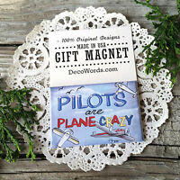 * Gift Fridge Magnet * Pilots Plane Crazy * Fly Airplane airline New USA