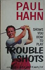 PAUL HAHN SHOWS HOW TO PLAY TROUBLE SHOTS IN GOLF, 1965 BOOK