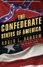 The Confederate States of America: What Might Have Been, Ransom, Roger L., Good