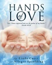 Hands of Love by Linda Cucci (2012, Paperback)