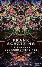Die Tyrannei des Schmetterlings: Roman von Schätzing, Frank   Buch   Zustand gut