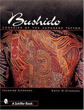 Bushido: Legacies of the Japanese Tattoo by Takahiro Kitamura (Paperback, 2000)