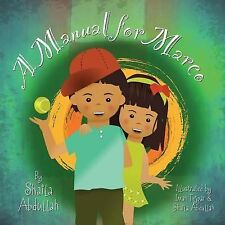A Manual for Marco : Living, Learning, and Laughing with an Autistic Sibling...