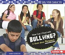 How Can I Deal With Bullying?: A Book About Respec
