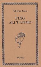 1 ed! Fino all'ultimo. Alberico Sala. Rusconi. 1979. RM5