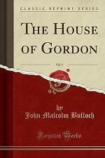 NEW The House of Gordon, Vol. 1 (Classic Reprint) by John Malcolm Bulloch