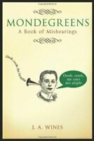 Mondegreens: A Book of Mishearings, Jacquie Wines, Like New, Hardcover