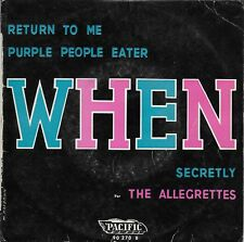 ALLEGRETTES  WHEN TOMMY CLAYTON PURPLE PEOPLE EATER JOHNNY FRANK RETURN TO ME