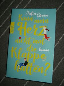Kann mein Herz nicht mal die Klappe halten | Julia Greve | Roman | Taschenbuch