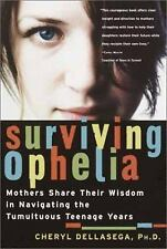 Surviving Ophelia : Mothers Share Their Wisdom in Navigating the Tumultuous...