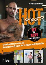 Hot or not? Fit & sexy in 8 Wochen Trainingsprogramm Männer Frauen Studio Buch
