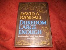Dukedom Large Enough Reminiscences of a Rare Book Dealer 1929-1956 DAVID RANDALL