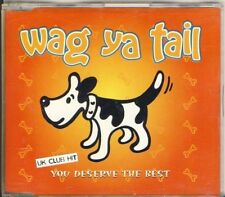 Wag ya Tail-You Deserve The Best 5 trk Maxi CD 1996