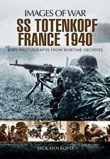SS-TOTENKOPF FRANCE 1940 - HOLROYD, JACK - NEW PAPERBACK BOOK
