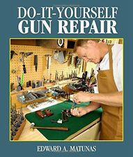 Do-It-Yourself Gun Repair (pb) by Edward A Matunas Gunsmithing at home NEW