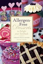 Allergen-Free Desserts to Delight Your Taste Buds: A Book for Parents and Kids,