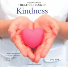 The Little Book of Kindness: A Gift to Bring Home