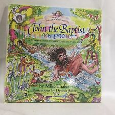 The Heaven and Mirth: John the Baptist : Wet and Wild Vol. 9 by Mike Thaler HC